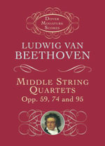 Middle String Quartets, Opp. 59, 74, and 95 : Dover Miniature Scores - Ludwig van Beethoven