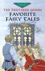 Favorite Fairy Tales : Dover Children's Evergreen Classics - Jacob Grimm