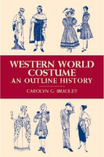 Western World Costume: an Outline H : An Outline H - Bradley