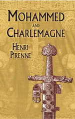 Mohammed and Charlemagne : Their Origins and the Revival of Trade - Henri Pirenne