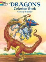 Dragons Coloring Book : Dover Coloring Books - Christy Shaffer