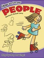 How to Draw People : Dover How to Draw - Barbara Soloff-Levy
