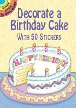 Decorate a Birthday Cake : With 50 Stickers :  With 50 Stickers - Robbie Stillerman