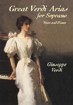 Giuseppe Verdi : Great Verdi Arias for Soprano - Giuseppe Verdi