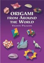 Origami from around the World - Vicente Palacios