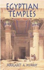 Egyptian Temples - Margaret A. Murray