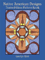 Native American Designs Stained Glass Pattern Book : Dover Pictorial Archives - Carolyn Relei
