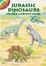 Jurassic Dinosaurs Sticker Activity Book - A. G. Smith