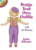 Design Your Own Outfits Stickers : With 40 Stickers - Robbie Stillerman