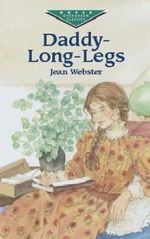 Daddy-Long-Legs : Dover Children's Evergreen Classics - Jean Webster