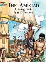 The Amistad Colouring Book : Dover History Coloring Book - Peter F. Copeland