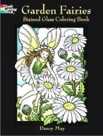 Garden Fairies Stained Glass Coloring Book : Stained Glass - Darcy May