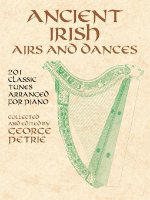Ancient Irish Airs and Dances : 201 Classic Tunes Arranged for Piano - Classical Piano Sheet Music