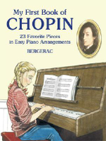 My First Book of Chopin : 23 Favorite Pieces in Easy Piano Arrangements - Bergerac
