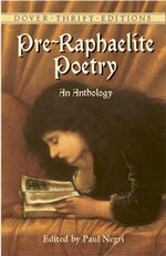 Pre-Raphaelite Poetry : An Anthology - Paul Negri