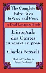 The Fairy Tales in Verse and prose/Les Contes en Vers et en Prose : A Dual-Language Book - Charles Perrault
