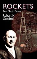 Rockets : Dover Books on Aeronautical Engineering - Robert Goddard