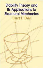 Stability Theory and it's Applications to Structural Mechanics : Dover Books on Engineering - Clive L. Dym