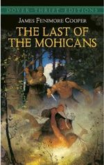 The Last of the Mohicans : Dover Thrift Editions - James Fenimore Cooper