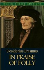 In Praise of Folly : Dover Thrift Editions - Desiderius Erasmus