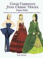 Great Costumes from Classic Movies Paper Dolls : 30 Fashions by Adrian, Edith Head, Walter Plunkett and Others - Tom Tierney