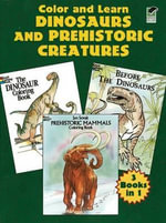 Color and Learn Dinosaurs and Prehistoric Creatures - Anthony Rao