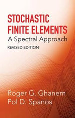 Stochastic Finite Elements : A Spectral Approach - Roger G. Ghanem