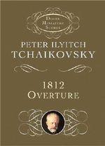 Tchaikovsky : 1812 Overture (Opus 49) - Peter Llyitch Tchaikovsky