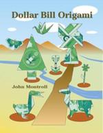Dollar Bill Origami : Dover Origami Papercraft - John Montroll