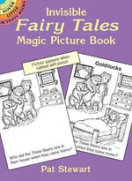 Invisible Fairy Tales Magic Picture : Dover Little Activity Books - Pat Stewart