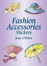 Fashion Accessories Stickers : Dover Little Activity Books - Joan O'Brien