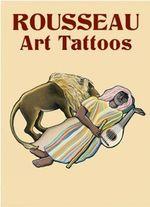 Henri Rousseau Art Tattoos : Dover Tattoos - Henri Rousseau