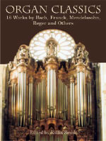 Organ Classics : 21 Works by Bach, Franck, Guilmant, Vierne and Others