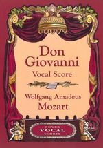 W.A. Mozart : Don Giovanni (Vocal Score) - Wolfgang Amadeus Mozart