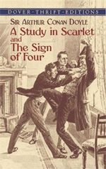 A Study in Scarlet  /  The Sign of Four : Dover - Thrift Edition - 2 stories in 1 book - Sir Arthur Conan Doyle