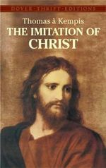 The Imitation of Christ : Thrift Edition Ser. - Thomas A. Kempis