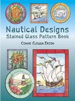 Nautical Designs Stained Glass : Pattern Book - Connie Clough Eaton