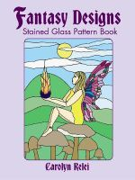 Fantasy Designs Stained Glass Pattern Book - Carolyn Relei