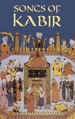 Songs of Kabir - Kabir