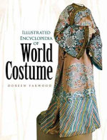 Illustrated Encyclopedia of World Costume - Doreen Yarwood