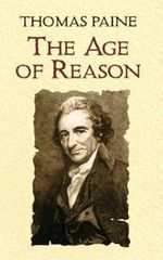 The Age of Reason : Being an Investigation of True and Fabulous Theology - Thomas Paine