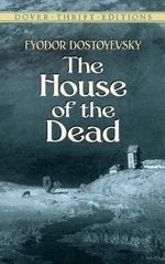 The House of the Dead : Dover Thrift Editions - Fyodor Dostoyevsky