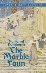 The Marble Faun : Dover Thrift Editions - Nathaniel Hawthorne
