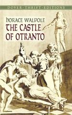 The Castle of Otranto :  A Gothic Story - Horace Walpole