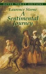 A Sentimental Journey : Through France and Italy by Mr. Yorick - Laurence Sterne