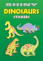 Shiny Dinosaurs Stickers : Dover Little Activity Books Stickers - Cathy Beylon