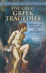 Five Great Greek Tragedies : Dover Thrift Editions - Sophocles