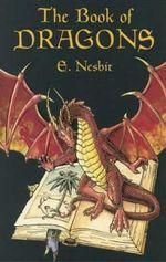 The Book of Dragons : Dover Children's Classics - E. Nesbit