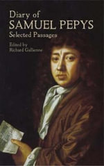 Diary of Samuel Pepys : Selected Passages - Samuel Pepys