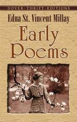 Early Poems : Dover Thrift Editions - Edna St. Vincent Millay